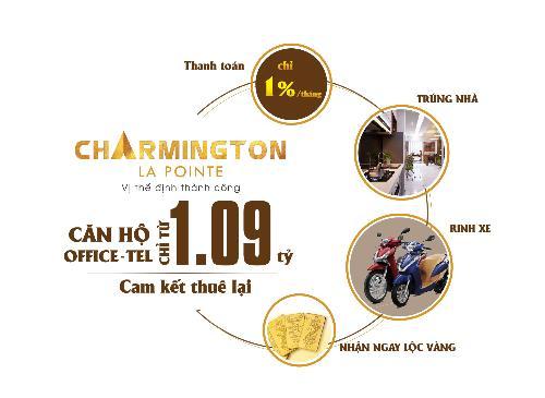 Mua căn hộ văn phòng Charmington La Pointe, khách hàng nhận nhiều ưu đãi hấp dẫn.