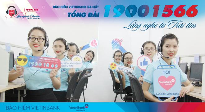 Bảo hiểm VietinBank ra mắt Tổng đài Chăm sóc khách hàng 19001566