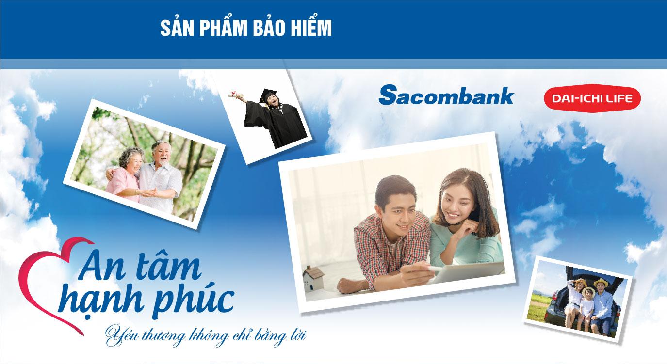 Hợp tác Sacombank và Dai-ichi Life Việt Nam mang An Tâm Hạnh Phúc trọn vẹn đến khách hàng