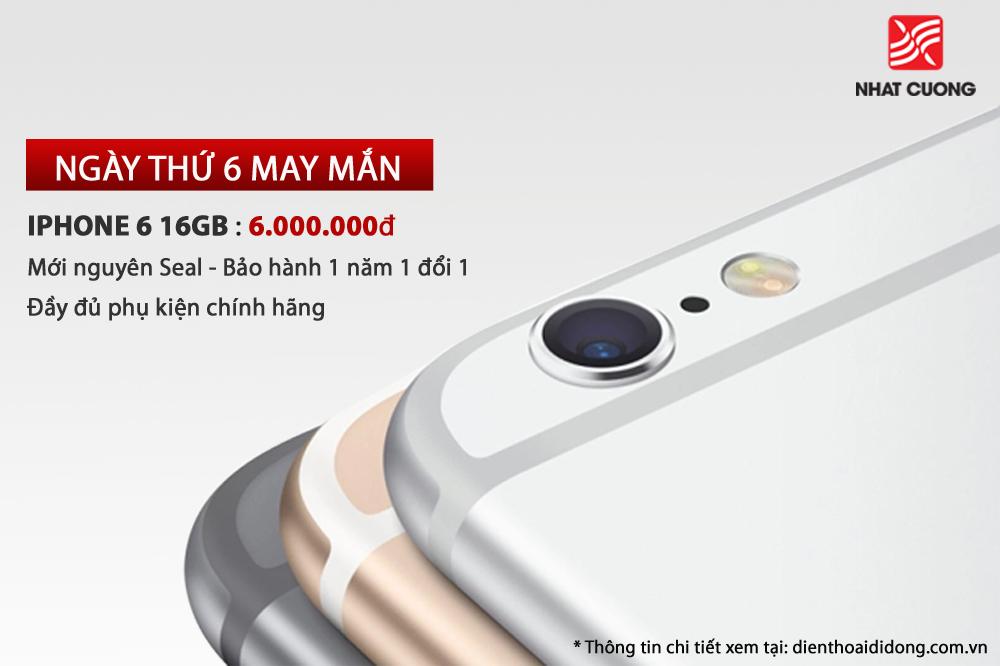 Cơ hội mua iPhone 6 mới giá 6 triệu đồng tại Nhật Cường Mobile